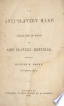 The anti-slavery harp: : a collection of songs for anti-slavery meetings. /