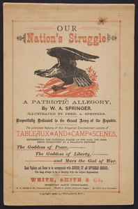 Our nation's struggle, a patriotic allegory, by W.A. Springer, illustrated by Fred A. Springer, Boston and Chicago, White, Smith & Co., 1885
