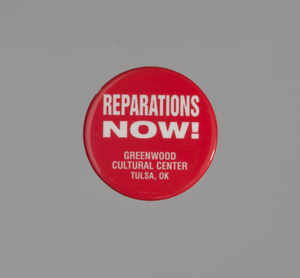 Pinback button promoting reparations for the Tulsa Riot