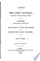 Letter to the Lord Glenelg ... : containing a report, from personal observation, on the working of the new system in the British West India colonies