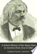 A school history of the Negro race in America from 1619 to 1890 : combined with the history of the Negro soldiers in the Spanish-American War : also a short sketch of Liberia