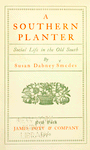 A southern planter: social life in the old south; By Susan Dabney Smedes; James Pott & Company, New York, 1900. [Title page]