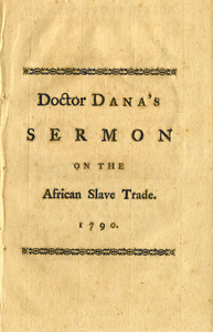 African slave trade: A discourse delivered in the city of New-Haven, September 9, 1790, before the Connecticut Society for the Promotion of Freedom