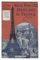 You'll find old Dixieland in France = On voit tout Dixieland en France / music by Geo. W. Meyer words by Grant Clarke French text by Louis Delamarre