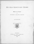 My old Kentucky home; Written and composed by Stephen Collins Foster; Illustrated. [Title page]
