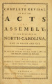 Complete revisal of all the acts of Assembly, of the province of North-Carolina, now in force and use: together with the titles of all such laws as are obsolete, expired, or repealed: with marginal notes and references, and an exact table to the whole Laws, etc. (Compiled statutes : 1773)