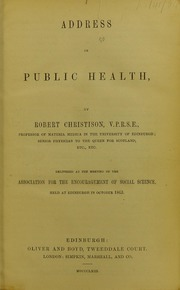 Address on public health [electronic resource] : delivered at the meeting of the Association for the Encouragement of Social Science, held at Edinburgh in October 1863