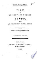 View of ancient and modern Egypt; with an outline of its natural history
