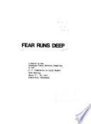 Fear runs deep : a report