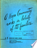 A Negro community works in behalf of its families