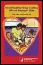 Heart-healthy home cooking African American style : with every heartbeat is life
