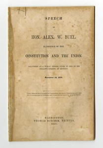Speech of Hon. Alex. W. Buel, in defence of the Constitution and the Union. Delivered at a public dinner given to him by his fellow-citizens, at Detroit, November 19, 1850...