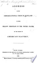 Address of the Congregational Union in Scotland to their fellow Christians in the United States on the subject of American slavery
