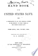 Hand book of the United States navy: being a compilation of all the principal events in the history of every vessel of the United States navy. From April, 1861, to May, 1864