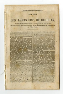 Territorial governments : speech of Hon. Lewis Cass, of Michigan, in Senate of the United States, January 21 and 22, 1850, on the government of the territories, and on the constitutionality and expediency of the Wilmot Proviso.