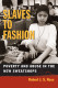 Slaves to fashion : poverty and abuse in the new sweatshops