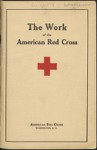 The work of the American Red Cross report by the War Council of appropriations and activities from outbreak of war to November 1, 1917