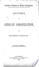 Lectures on African colonization, and kindred subjects