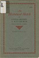 An Historical sketch of Little Bethel A. M. E. Church, Greenwich, Conn....