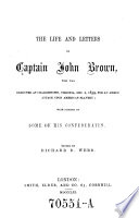 The life and letters of Capt. John Brown, who was executed at Charlestown, Virginia, Dec. 2, 1859, for an armed attack upon American slavery; with notices of some of his confederates