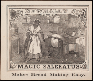 Trade card, Newhall's Magic Saleratus, manufactured by H.B. Newhall, 76 Broad Street, Boston, Mass