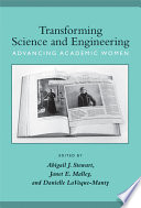 Transforming science and engineering : advancing academic women