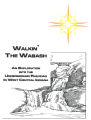 Civil War: Walkin' the Wabash : An exploration of the underground railroad in west central Indiana