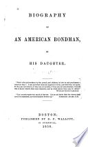 Biography of an American bondman