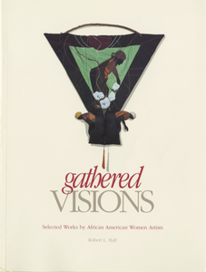 Gathered visions: selected works by African American women artists exhibition records