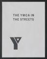 YMCA urban work records. Urban Development Report - YMCA in the Streets A, 1969. (Box 3, Folder 14)