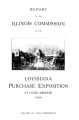 Report of the Illinois Commission to the Louisiana Purchase Exposition, St. Louis, Missouri 1904