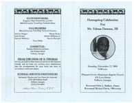 Homegoing celebration for Mr. Edress Dawson, III, Saturday, November 22, 2008, 11:00 a.m., Pleasant Grove Missionary Baptist Church, 418 Love Street, Pelham, Georgia, Reverend Elvin J. Mallory, pastor, Reverend Michael Davis, officiating
