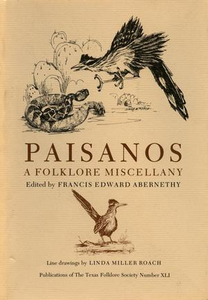Paisanos: A Folklore Miscellany Publications of the Texas Folklore Society Number 41 Publications of the Texas Folklore Society