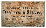 "Business card advertising Forrest, Jones & Co. as ""Dealers in Slaves"""