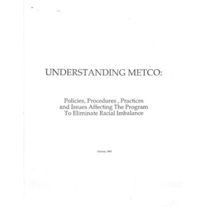 Understanding METCO: Policies, procedures, practices and issues affecting the program to eliminate racial imbalance