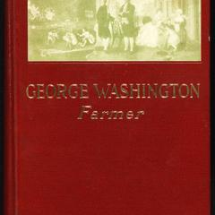 George Washington, farmer: being an account of his home life and agricultural activities