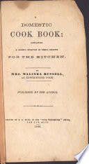 A domestic cook book : containing a careful selection of useful receipts for the kitchen