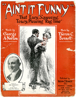 Ain't it funny : that easy, squeezin', teasy, pleasin', ragtime / words by Geo. A. Norton music by Theron C. Bennett
