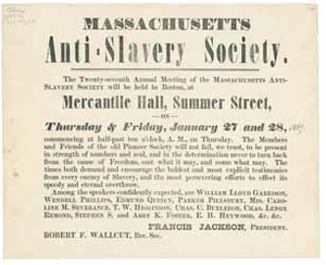 Twenty-seventh Annual Meeting of the Massachusetts Anti-Slavery Society will be held in Boston, at Mercantile Hall, Summer Street, Thursday & Friday, January 27 and 28 \