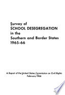Survey of school desegregation in the Southern and border states : a report of the United States Commission on Civil Rights, February 1966