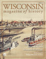 Wisconsin magazine of history: Volume 95, number 3, spring 2012