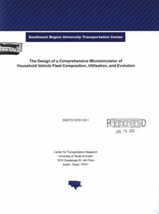 The Design of a Comprehensive Microsimulator of Household Vehicle Fleet Composition, Utilization, and Evolution Research report (Southwest Region University Transportation Center (U.S.))