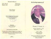Thumbnail for In loving memory of Thomas T. Fraiser, Jr., June 17, 2006, 2:30 p.m. family hour, 3:00 p.m. funeral, James H. Cole Home for Funerals, INC., 2624 West Grand Boulevard, Detroit, MI 48208