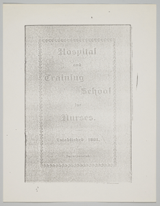 """Booklet """"Hospital and Training for Nurses. Established 1901. Incorporated"""" [photocopy]"""