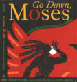 Go Down Moses : a Celebration of the African-American Spiritual