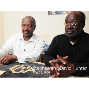 "An Interview with David F. Hunter and Stephen ""TeeDee"" Hunter, May 29, 2009 [sound recording]"