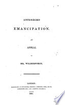 Anti-negro emancipation : an appeal to Mr. Wilberforce