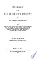 History of the One hundredth regiment of New York state volunteers: being a record of its services from its muster in to its muster out; it muster in roll, roll of commissions, recruits furnished through the Board of trade of the city of Buffalo, and short sketches of deceased and surviving officers