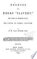 """Negroes and Negro """"slavery"""" : the first an inferior race ; the latter its normal condition"""