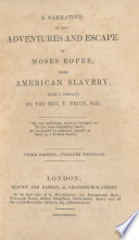 A narrative of the adventures and escape of Moses Roper, from American slavery; : with a preface, by the Rev. T. Price, D.D